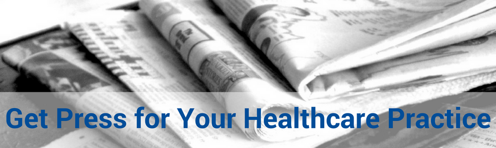5 Ways To Get Local Press For Your Healthcare Practice