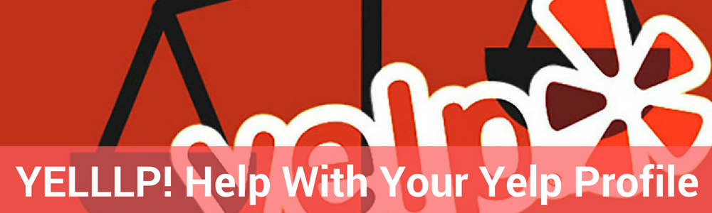 ​Yelllpppp! Help With Getting The Most Out Of Your Yelp Profile