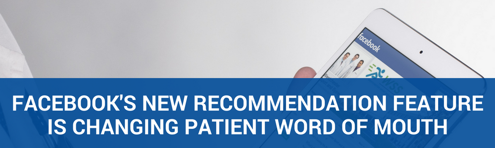 Facebook's New Recommendation Feature Is Changing Patient Word Of Mouth