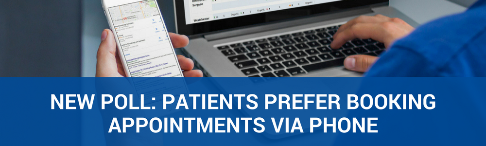 New Poll: Patients Prefer Using Phone To Book Appointments