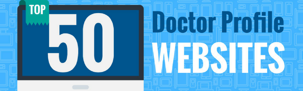 Top 50 Doctor Profile Websites (INFOGRAPHIC)