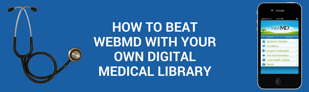 How To Beat WebMD With Your Own Digital Medical Library