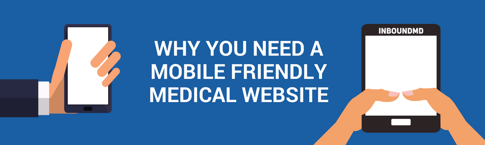 You're Mobile. Your Patients Are. Why Isn't Your Website?