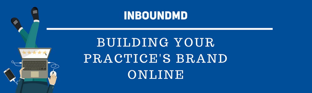 Building Your Practice's Brand Online